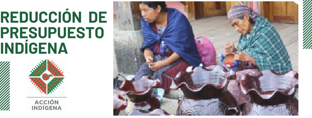 Reducción al presupuesto para pueblos y comunidades indígenas para el 2020, una muestra de indiferencia y ...