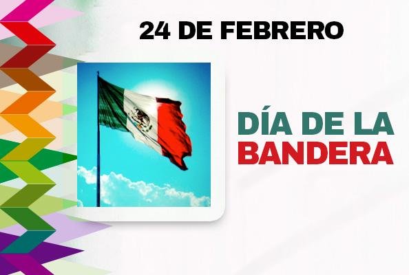 24 DE FEBRERO. DÍA DE LA BANDERA NACIONAL.
