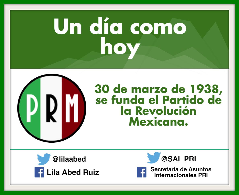 30 de marzo de 1938, creación del Partido de la Revolución Mexicana.