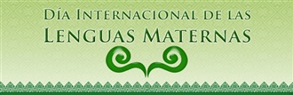DIA INTERNACIONAL DE LAS LENGUAS MATERNAS